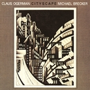 Cityscape/Claus Ogerman & Michael Brecker