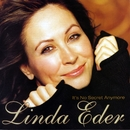 It's No Secret Anymore/Linda Eder