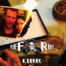 Liar/RIFF RAFF