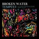 Tempest/Broken Water