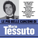 Le più belle canzoni di Mario Tessuto/Mario Tessuto