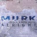 Alright/Murk