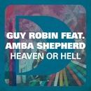 Heaven Or Hell (feat. Amba Shepherd)/Guy Robin