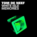 White Isle Memories/Tom de Neef