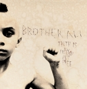 Truth Is/Brother Ali