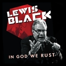 In God We Rust/Lewis Black