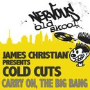 Carry On / The Big Bang/James Christian Presents Cold Cuts