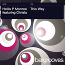 This Way/Hollis P Monroe featuring Christa