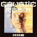 Fly Me to the Moon/Caustic Resin