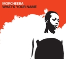 What's Your Name (US Internet Single)/Morcheeba