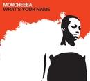 What's Your Name (US Internet Single)/Morcheeba