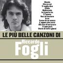 Le più belle canzoni di Riccardo Fogli/Riccardo Fogli