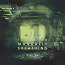 You Are Now Manually Breathing (Single)/Everyone Dies In Utah