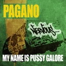 My Name Is Pussy Galore/Pagano