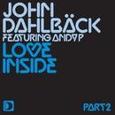 Love Inside [Part 2]/John Dahlbäck featuring Andy P