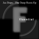 The Deep Roots EP/Jus'Dope