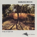 A Day On Cape Cod: Babbling Brook/Atmosphere Collection