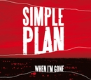 When I'm Gone (International)/Simple Plan