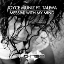 Messin' With My Mind (feat. Taliwa)/Joyce Muniz