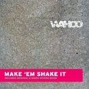 Make Em' Shake It/Wahoo