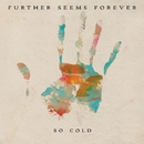 So Cold/Further Seems Forever