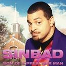 Son Of A Preacher Man/Sinbad