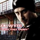 I Got Dat Candy/Lil Wyte