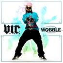 Wobble/V.I.C.