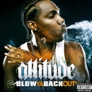 Blow Ya Back Out/Attitude
