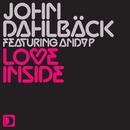 Love Inside/John Dahlbäck featuring Andy P