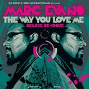 The Way You Love Me - Deluxe Re-Issue/Marc Evans