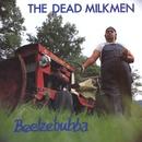 Beelzebubba/The Dead Milkmen