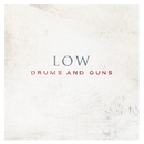 Drums And Guns/Low