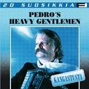 20 Suosikkia / Kangastusta/Pedro's Heavy Gentlemen