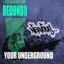 Your Underground/Redondo