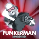 Speed Up/Funkerman