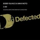 3 AM/Bobby Blanco
