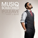IfULeave (feat. Mary J. Blige)/Musiq