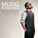 IfULeave (feat. Mary J. Blige)/Musiq Soulchild