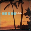 They Got Away/Built To Spill