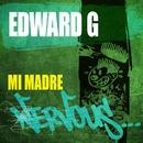 Mi Madre/Edward G