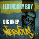 Dig On EP/Legendary Boy