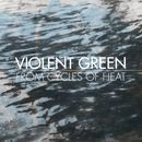 From Cycles of Heat/Violent Green