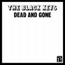 Dead And Gone/The Black Keys