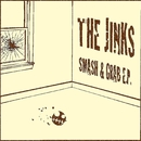Smash & Grab EP/The Jinks