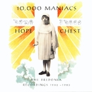 Hope Chest/10,000 Maniacs