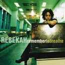 Remember To Breathe/Rebekah