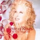 Bette Of Roses/Bette Midler