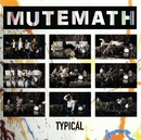 Typical/Mutemath