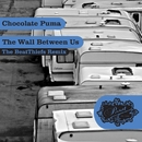 The Wall Between Us (The BeatThiefs Remix)/Chocolate Puma